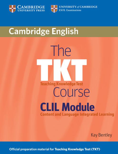 The TKT Course CLIL Module | Cambridge University Press España