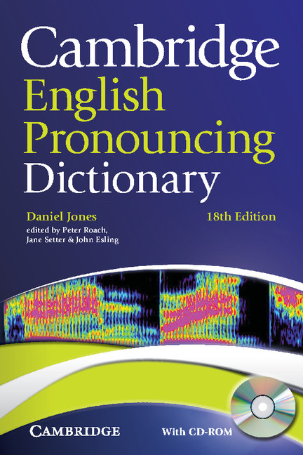 Cambridge English Pronouncing Dictionary 18th edition | Cambridge